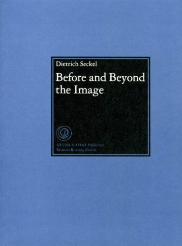 Before and Beyond the Image: Seckel Dietrich