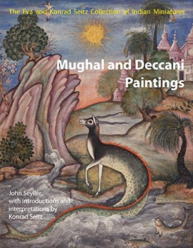 Mughal and Deccani Paintings: Eva and Konrad Seitz Collection of Indian Miniatures (Hardcover): ...