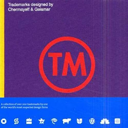TM : Trademarks Designed by Chermayeff &: Chermayeff Ivan, Tom