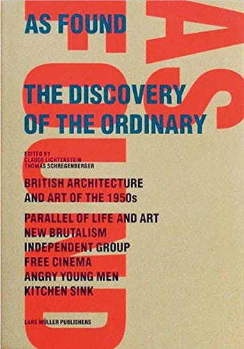 9783907078433: As Found the Discovery of the Ordinary /Anglais: Independent Group and New Brutalism