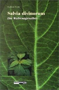 9783907080283: Salvia Divinorum - Der Wahrsagesalbei