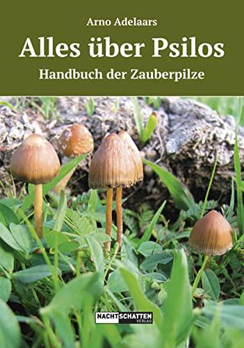 9783907080498: Alles über Psilos: Ein Handbuch der Zauberpilze