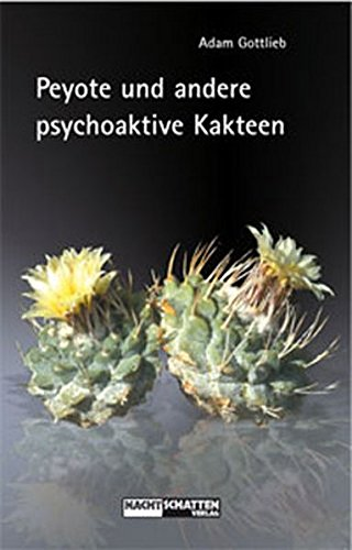 9783907080665: Peyote und andere psychoaktive Kakteen
