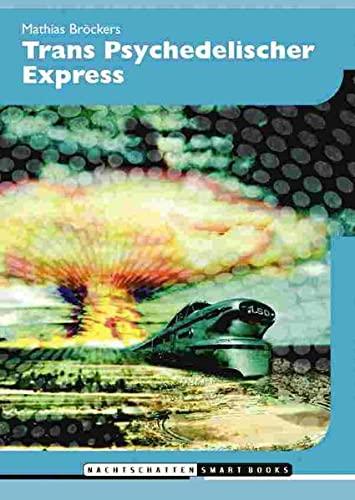 9783907080894: Transpsychedelischer Express: Eleusis - Basel - Babylon - und weiter