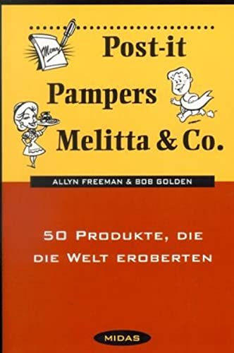 9783907100707: Post-it, Pampers, Melitta und Co: 50 Produkte, die die Welt eroberten