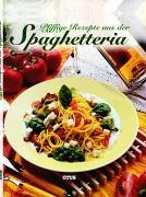 9783907194591: Pfiffige Rezepte aus der Spaghetteria