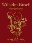 9783907200469: Wilhelm Busch: Die beliebtesten Geschichten mit über 1700 Abbildungen