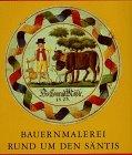 9783907495551: Bauernmalerei rund um den Säntis