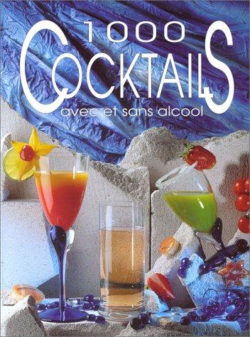 1000 Cocktails Avec et Sans Alcool
