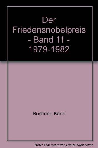 Der Friedensnobelpreis - Band 11 - 1979-1982 - Büchner, Karin