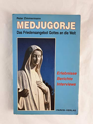 9783907523124: Medjugorje, Das Friedensangebot Gottes an die Welt. Erlebnisse, Berichte, Interviews (Livre en allemand)