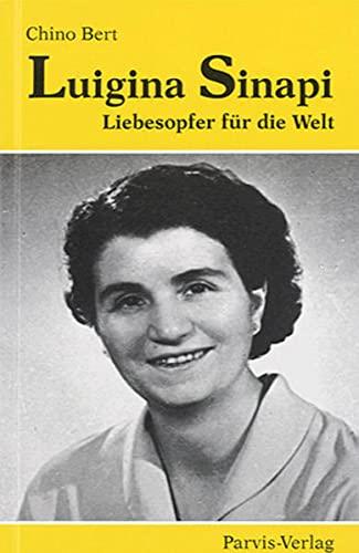 9783907523131: Luigina Sinapi: Liebesopfer für die Welt (Livre en allemand)