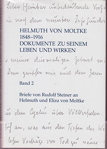9783907564165: Helmuth von Moltke 1848 - 1916 Dokumente zu seinem Leben und Wirken Band 2 Briefe von Rudolf Steiner an Helmuth und Eliza von Moltke