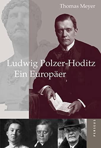9783907564172: Ludwig Polzer-Hoditz - Ein Europäer