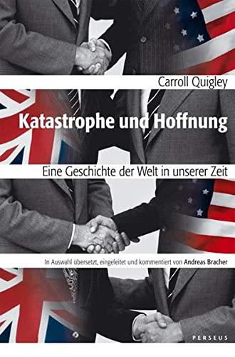 Katastrophe Und Hoffnung: Eine Geschichte Der Welt: Quigley, Carroll