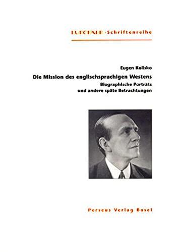 9783907564554: Die Mission des englischsprachigen Westens