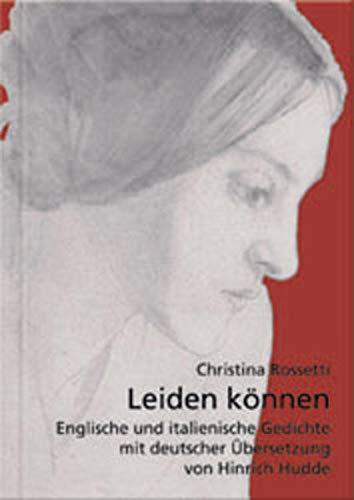 9783907576588: Leiden Konnen: Englische Und Italienische Gedichte Mit Deutscher Ubersetzung Von Heinrich Hudde (German Edition)