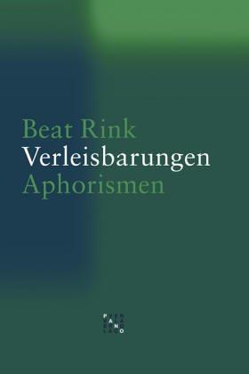 Verleisbarungen: Aphorismen: Rink, Beat