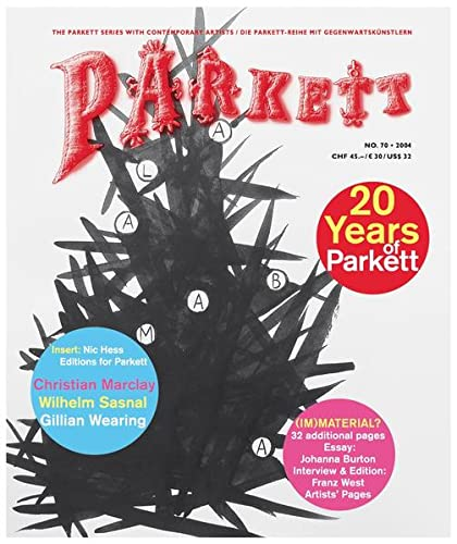 Parkett No. 70 Christian Marclay, Wilhelm Sasnal, Gillian Wearing, Plus Franz West (Paperback): ...