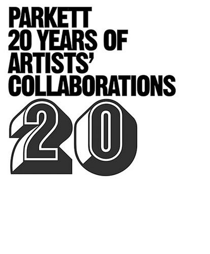 9783907582244: Parkett-20 Years Of Artists' Collaborations