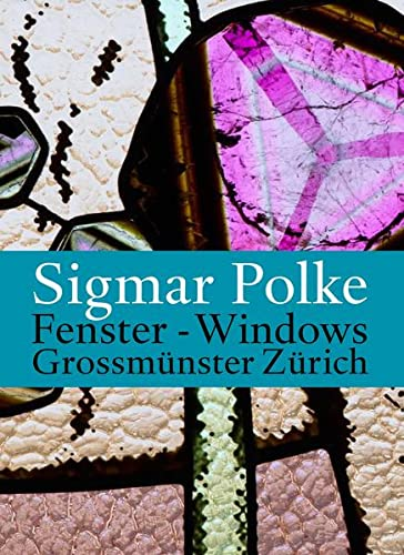 Sigmar Polke: Windows for the Zürich Grossmünster: Warner, Marina; Boehm, Gottfried; ...