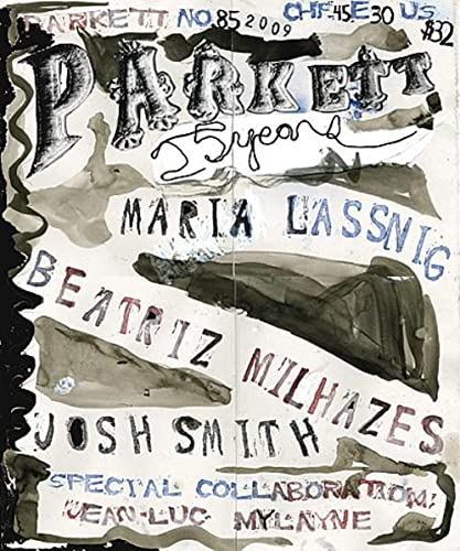 Parkett No. 85: Maria Lassnig, Beatriz Milhazes, Jean-Luc Mylayne, Josh Smith
