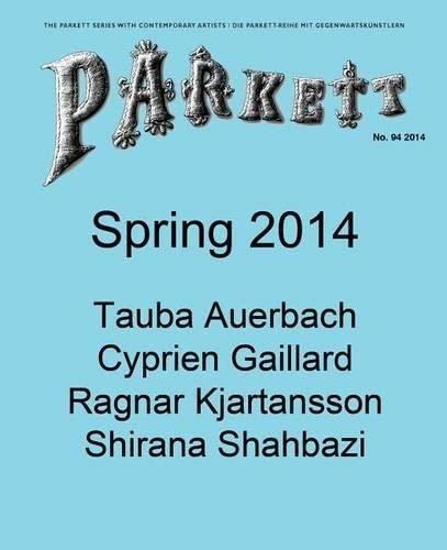 Parkett No. 94: Tauba Auerbach, Cyprien Gaillard,