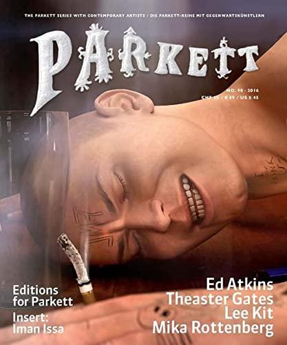 Parkett No. 98: Ed Atkins, Theaster Gates, Lee Kitt, Mika Rottenberg (Paperback)