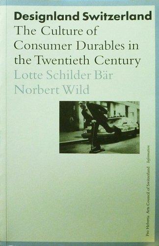 Designland Switzerland: The Culture of Consumer Durables: Norbert Wild, Lotte