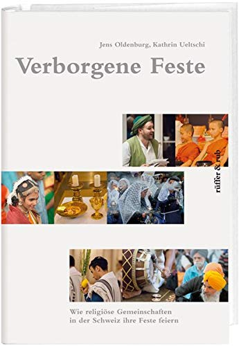 Verborgene Feste: Wie religiöse Gemeinschaften in der: Jens Oldenburg; Kathrin