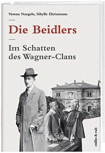 9783907625668: Die Beidlers: Im Schatten des Wagner-Clans