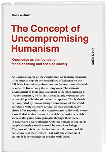 9783907625712: The Concept of Uncompromising Humanism: Knowledge as the foundation for an enabling and enabled society