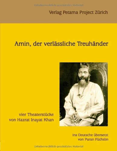 Amin, der verlässliche Treuhänder: vier Theaterstücke von Hazrat Inayat Khan (3907643100) by [???]