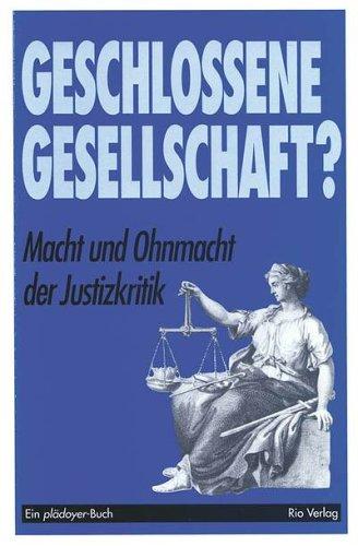 9783907668726: Geschlossene Gesellschaft?: Macht und Ohnmacht der Justizkritik