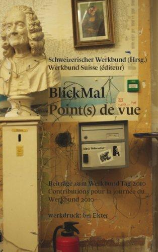 9783907668825: BlickMal/Point(s) de vue: Beiträge zum Werkbund-Tag 2010