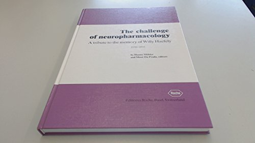 The Challenge of Neuropharmacology. A Tribute to the Memory of Willy Haefely. 1930-1993: Hanns ...