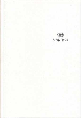 ROCHE: A Company History, 1896-1996. With a foreword by Paul Sacher.: Peyer, Hans Conrad.