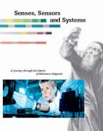 Senses,Sensors and Systems: A Journey Through the History of Laboratory Diagnosis (3907770897) by Johannes Buettner; Erika Novotny; Gerd; Robert Tattersall; Proetzsch Rainer; Burkhard Ziebolz; Elmer W Koneman; Ralf Broer; Erika Keller; Sabine...