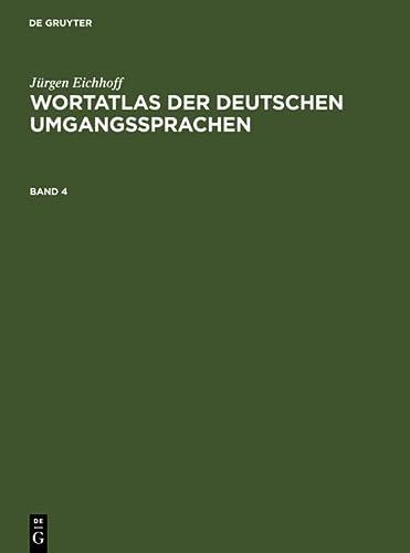 Jurgen Eichhoff: Wortatlas Der Deutschen Umgangssprachen. Band 4: J. Rgen Eichhoff