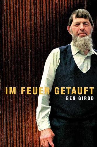 9783907827383: Im Feuer Getauft: Der Gethsemane-Weg (Livre en allemand)