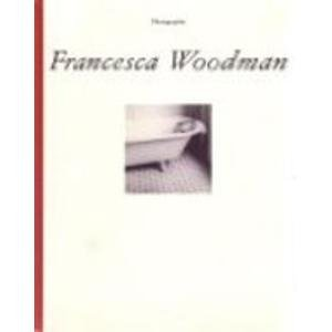 Francesca Woodman: Photographic Works. Photographische Arbeiten: Woodman, Francesca; Lux, Harm; ...