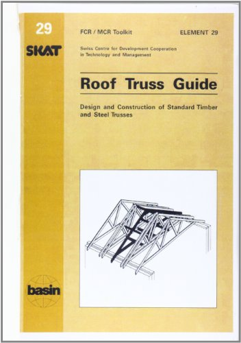Roof Truss Guide. Design and Construction of Standard Timber and Steel Trusses.: Peter Eichenberger...