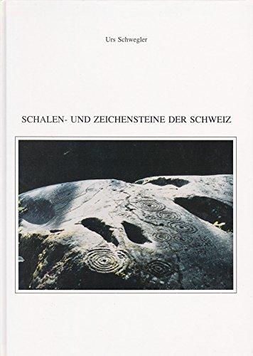 Schalen- und Zeichensteine der Schweiz.: Schwegler, Urs:
