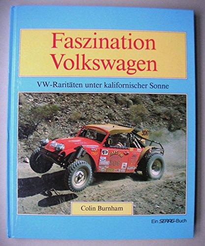 9783908007418: Faszination Volkswagen. VW-Raritäten unter kalifornischer Sonne