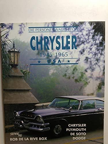 9783908007708: Die Personenwagen von Chrysler 1945-65, USA : Chrysler, Plymouth, De Soto, Dodge. (Livre en allemand)