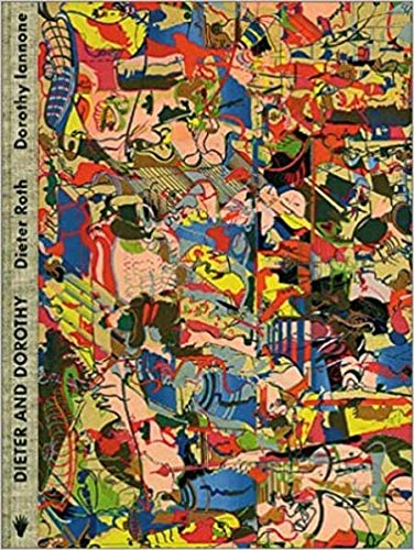 9783908010531: Dieter and Dorothy: Their Corespondence in Words and Works 1967-1998