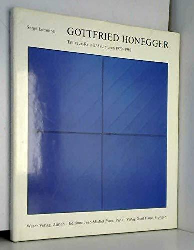 Gottfried Honegger: Tableaux-Reliefs/Skulpturen, 1970-1983 (German Edition) (3908080045) by Serge Lemoine