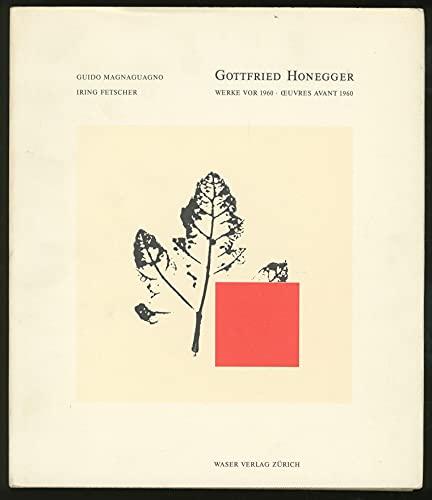 """Gottfried Honegger: Werke vor 1960 = Å""""uvres avant 1960 (German Edition) (9783908080299) by Guido Magnaguagno"""