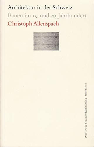 9783908102687: Architektur in der Schweiz: Bauen im 19. und 20. Jahrhundert (Pro-Helvetia-Brochuren) (German Edition)