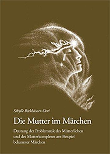 9783908116592: Jungiana: Die Mutter im Märchen: Deutung der Problematik des Mütterlichen und des Mutterkomplexes am Beispiel bekannter Märchen: Bd 10 (Livre en allemand)